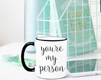 You're My Person Mug, Best Friend Mug, Boyfriend Gift, Girlfriend Gift, Best Friend Gift, You're My Person, Coffee, Gift for Best Friend