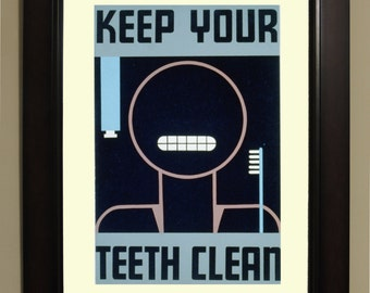 Keep your Teeth Clean WPA Poster - 3 sizes available, one price.