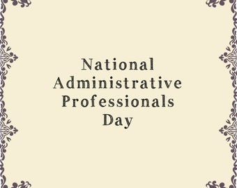 "Happy ""National Administrative Professionals Day""!"