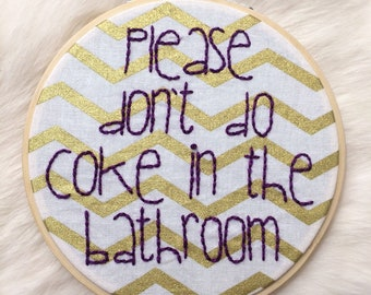 Framed Please Don't Do Coke In The Bathroom Embroidery On Gold Chevron Fabric, Finished Piece