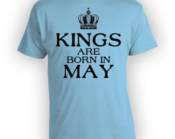 May Birthday T Shirt Birthday Month Bday TShirt Custom Gift Ideas For Him Personalized Kings Are Born In May Mens Tee - BG286