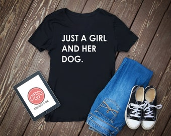 Just a girl and her dog T-SHIRT