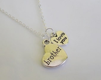 I love you Brother, Brother charm Necklace, Gifts for Brother, Brother jewelry, Brother's birthday, Friendship gifts