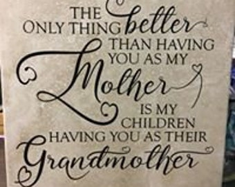 Only Thing Better Than Having You As My Mother Is My Children Having You as Their Grandmother - Mother's Day Gift