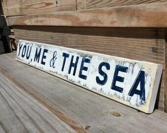 Beach Sign You me and the Sea Coastal and Nursery Decor