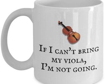 Funny Viola Coffee Mug - Violist Gift Idea - Viola Player Present - Orchestra Nerd - If I Can't Bring My Viola