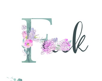 Mini printable art // Floral F-word // F--k and water colour flowers // A5 digital download