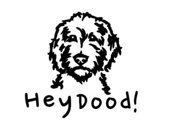 Hey Dood! Goldendoodle/Labradoodle Decal