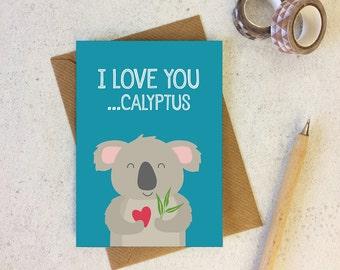 Funny Love Card - Funny Anniversary card - koala card - animal pun card - funny boyfriend card - funny girlfriend card - i love eucalyptus