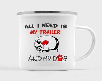 All I Need is my Trailer and Dog Camp Mug Campfire Enamel Camping Mug Lightweight Backpacking Metal Coffee Mug Stainless Steel Camping Mug