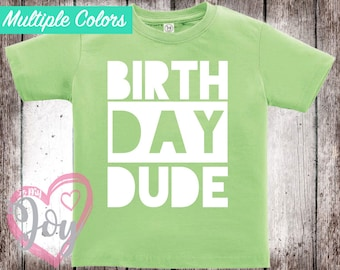 FREE SHIPPING Birthday Dude T-shirt, Infant and Toddler, Crew Neck, Multiple Colors and Options Available