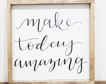 Make Today Amazing Framed Wooden Rustic Farmhouse Sign
