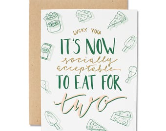 Lucky You, It's Now Socially Acceptable To Eat For Two - New Baby Card
