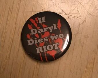 Daryl Dies We RIOT!