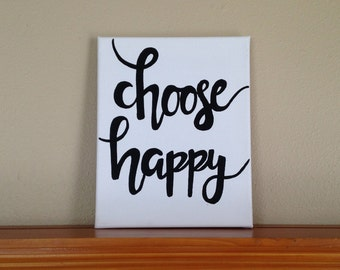 "CUSTOM Canvas Painting Quote ""Choose Happy"" Handmade Wall Art Dorm Room Decor Home Little Girl Room BLACK and WHITE"