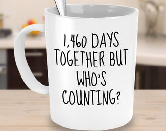 4th Anniversary Mug - 1,460 Days Together But Who's Counting - 4th Anniversary Gifts