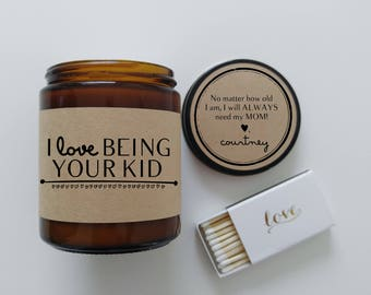 Gift for Mom I Love Being Your Kid Mothers Day Gift Scented Candle Mom Gift Mother Birthday Gift Candle Gift for Her Soy Candle