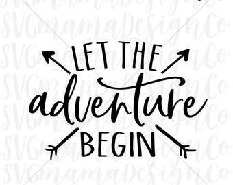 Let The Adventure Begin SVG And So The Adventure Begins SVG Printable Vector Image