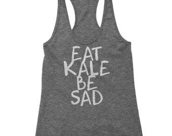 Eat Kale, Be Sad Racerback Tank Top for Women