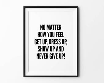Motivational Prints, Typography Wall Art, Black and White Prints, Minimalist, Inspirational Quotes, No Matter How You Feel