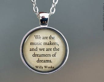 Willy Wonka (Dreamers) Quote jewelry. Pendant, Necklace or Keychain Key Ring. Perfect Gift Present. Glass dome phrase words charm HomeStudio
