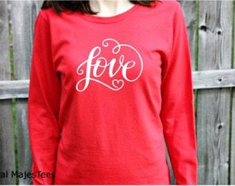 Love Valentine Shirt, Womens Long Sleeve, Valentine Shirt, Love Shirt