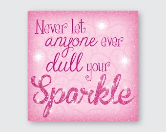 Never let anyone Dull your Sparkle Wall Art
