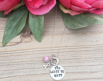 Hand Stamped Too Legit to Quit Necklace, Cancer Awareness Necklace, Inspirational Necklace, Gift, Survivor Necklace, Survivor Gift