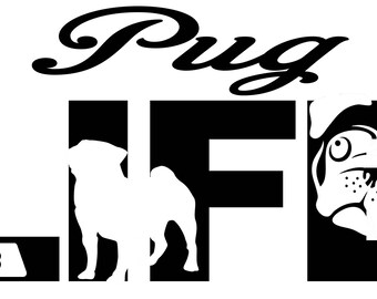 Pug Life SVG Cutting File