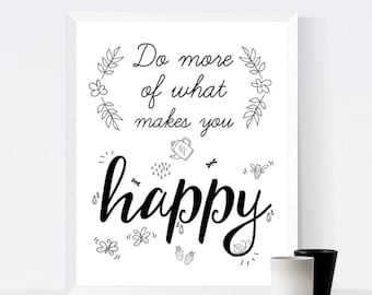 Inspirational quote PRINTABLE wall art, Do More of What Makes You Happy, typography print, nursery decor