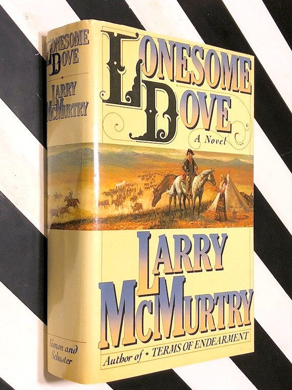 Lonesome Dove by Larry McMurtry (1985) first edition book