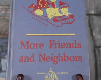 More Friends & Neighbors 1947 Cathedral Basic Edition The Reverend John A. O'Brien, May Hill Arbuthnot 2nd grade blue cover homeschool