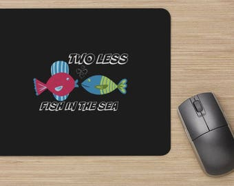Two Less Fish In The Sea Computer Mousepad