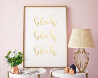 Blah Blah Blah Print, Gold Foil Print, Inspirational Print, Decor, Home Decor, Prints, Wall Art, Foil Print, Gold Foil, Trendy Wall Decor