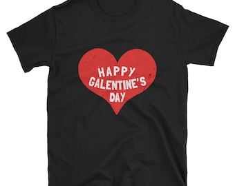 Happy Galentine's Day T Shirt