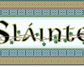 Irish traditional toast, Slainte, means cheers in Gaelic, intricately rendered with celtic knots, original design