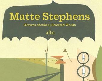 Matt Stephens - ausgewählt funktioniert ein Buch der Kunst - besondere unterzeichnete Kopie.