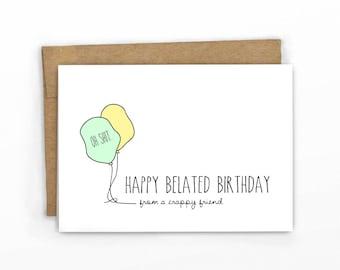 Funny Birthday Card   Belated Happy Birthday ~ ...Oh Sh*t.
