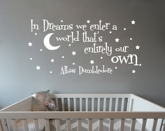 In Dreams We Enter A World That's Entirely Our Own Nursery Harry Potter wall decal available in 7 different sizes and 30 different colors