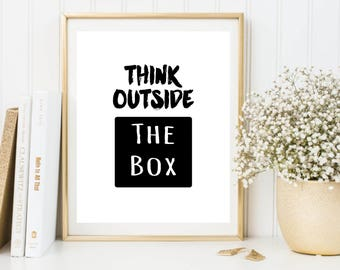 Think outside the box typography poster, printable quote, type print, motivational quote print, wall decor, office decor, wall art