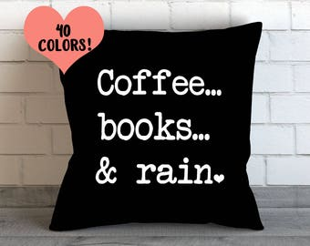 Book Lover Gift, Bookish, Coffee Lover, Book Worm Pillow, Reading Nook, Books Pillow Case, Reading Pillow, Love to Read, Book Quote Pillow