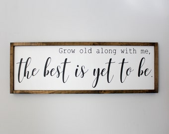 """Large Wood Sign • 34""""x 12"""" • Grow old along with me, the best is yet to be • Free Shipping • Home Decor • Farmhouse Decor"""