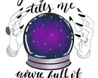 My Crystal Ball Tells Me......