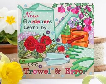 Greetings Card for Gardeners - New Gardeners Learn by Trowel & Error - Funny Greetings Card - Birthday Card - Friendship Card
