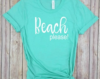 Beach Please Shirt // Hola Beaches // Summer Shirt // Funny Shirt // Funny Beach Shirt // beach life // beach goals