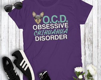 I Have OCD Obsessive Chihuahua Disorder Funny Small Dog Women's Tshirt Dog Lover Gift