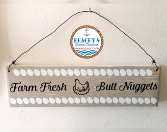 Farm Fresh Butt Nuggets, Chicken Coop Sign