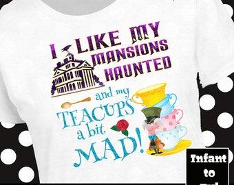 Haunted Mansion Shirt, Disney Ride Shirt, Disney Halloween Shirt, Disney Teacups Shirt, Mad Hatter Shirt, Alice In Wonderland Shirt
