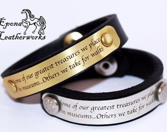 "Custom Dog Quote Bracelet - ""Some of our greatest treasures we place in museums..Others we take for walks"" - Epona Leatherworks"