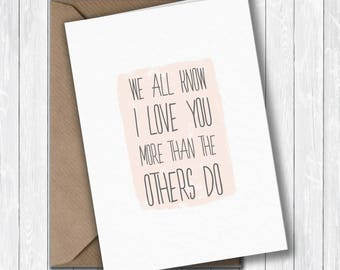 Funny Mother's Day Card, humorous, I love you more than the others do